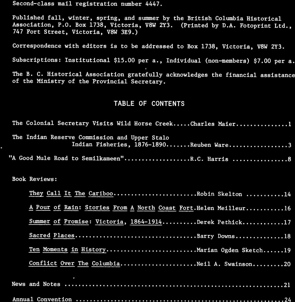 BRITISH COLLIf1BIA HISTORICAL NEWS VOL. 114, NO. 3 SPRING 1981 Second class mail registration number 4447. Published fall, winter, spring, and summer by the British Columbia Historical Association, P.