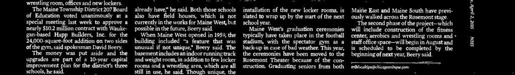 Both those schools also have field houses, which is not currently in the works for Maine West, but possible in the future,
