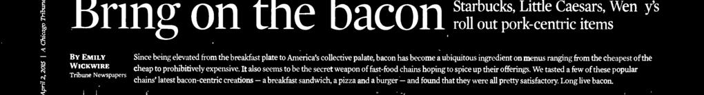 f: Starbucks ABEL URIBE/TRIBUNE NEWSPAPERS Little Caesars MICHAEL ZAJAKOWSKI/TRIBUNE NEWSPAPERS Wendy's ABEL URIBE/TRIBUNE NEWSPAPERS Double-Smoked Bacon, Cheddar & Egg Sandwich Ad copy: Made with