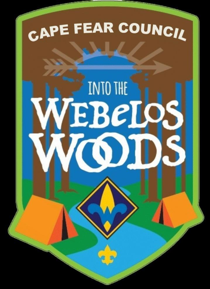 Webelos Woods Welcome to Cape Fear Council s 2nd Annual Webelos Woods.