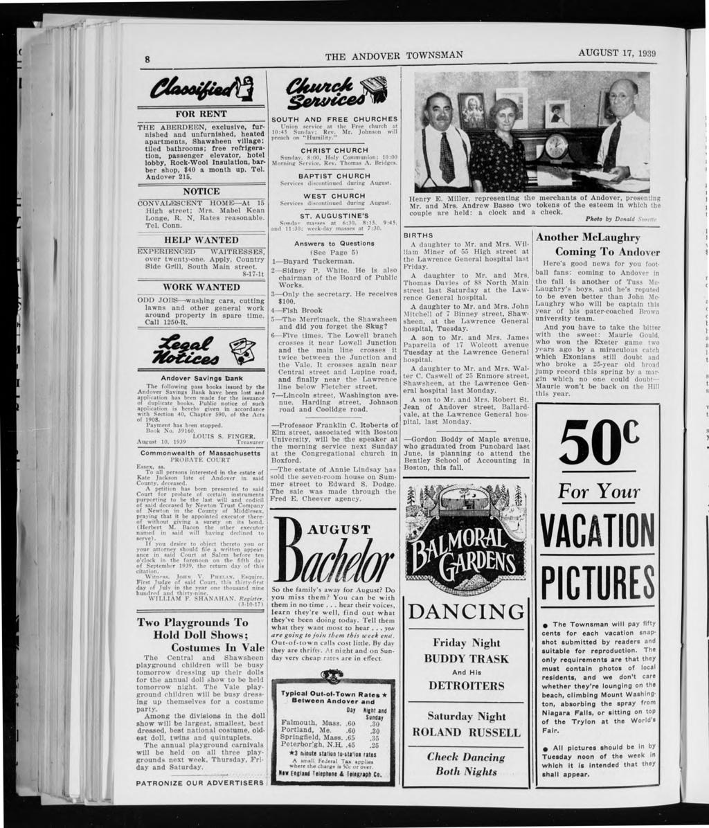 8 THE ANDOVER TOWNSMAN AUGUST 17, 1939 ti FOR RENT THE ABERDEEN, exclusive, furnished and unfurnished, heated apartments, Shawsheen village: tiled bathrooms; free refrigeration, passenger elevator,