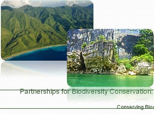 PHILIPPINE BIODIVERSITY The Philippines is one of the 18