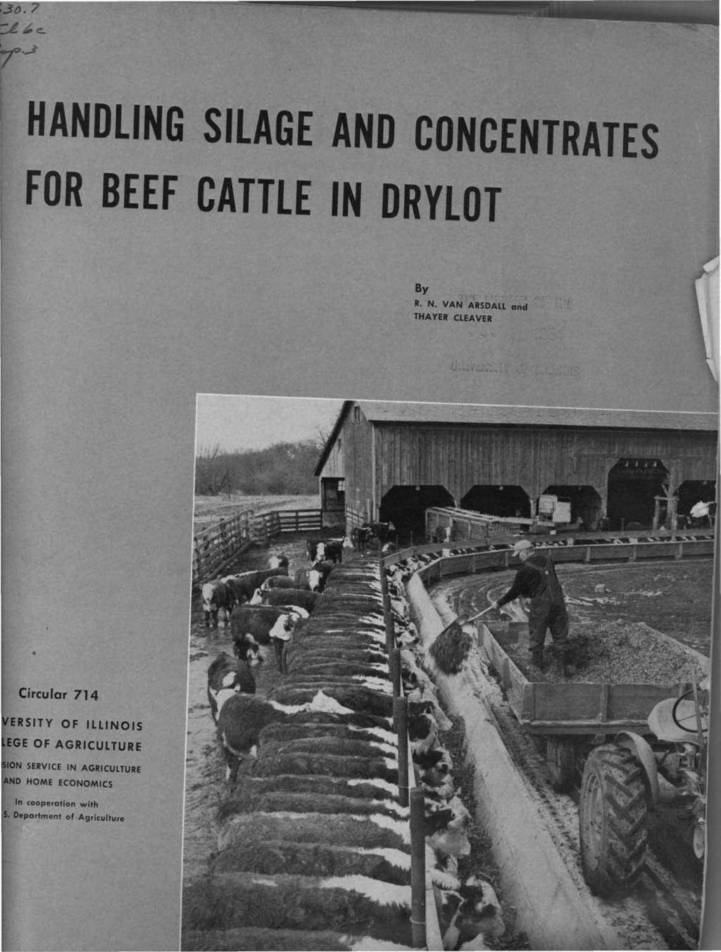 /.J HANDLING SILAGE AND CONCENTRATES FOR BEEF CATTLE IN DRYLOT By R. N.