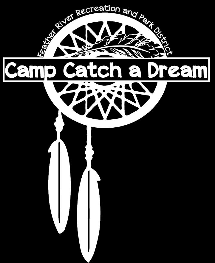 [ PARENT Packet ] Feather River Recreation and Park District 1875 Feather River Blvd (530) 533-2011 Parent Packet 2018 Summer Session Join us at Camp Catch a Dream s Summer Session with our