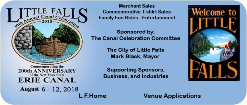 This Annual Canal Celebration 2018, spanning 31 consecutive years, represents our recognition of the community, our heritage and the spirit that makes Little Falls a unique place in the Mohawk Valley.