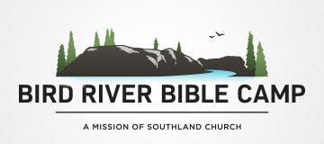 Welcome to Bird River Bible Camp! HIGH SCHOOL CAMP 2018 We are so excited that you are planning to attend Bird River Bible Camp this summer!
