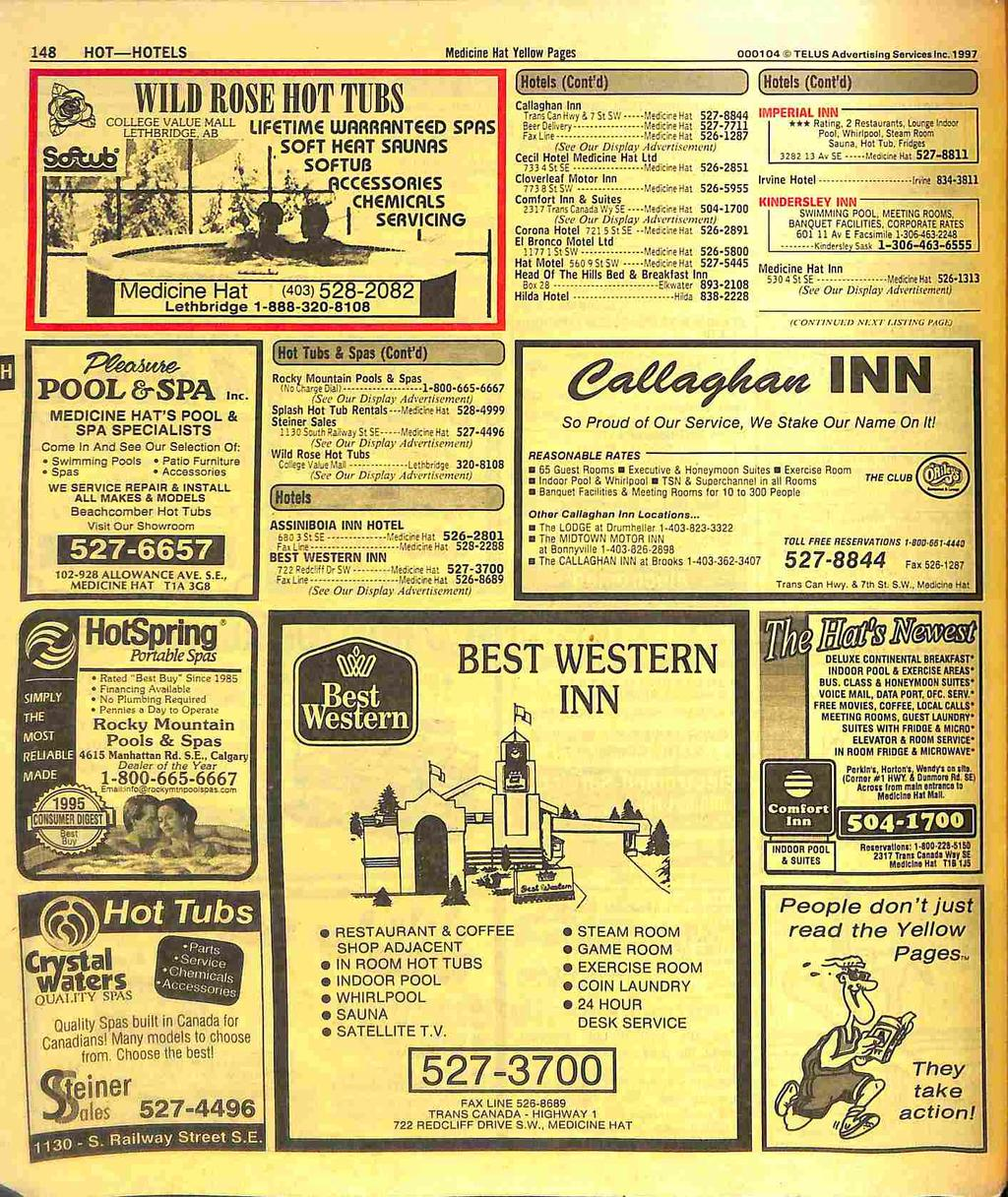 148 HOT HOTELS Medicine Hat Yellow Pages 000104 TELUS AdvonlBlng Service* Inc. 1997 WILD ROSE HOT TLBS COLLEGE VALUE MALL LETHBRfOGE.
