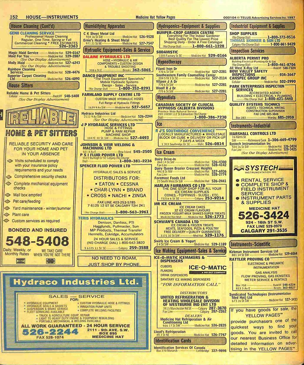 152 HOUSE INSTRUMENTS Medicine Hat Yellow Pages 0Q0TQ4i>tt TELUS Adtfoftinifig Sorvlcea fnc. 1997 GENII CLEAMNG SERVICE' ( Professional House Cleaning Regular. One Time.
