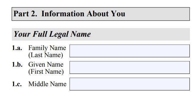 Complete the Form I-765 Part 2: Information About You #1a: Name: Entire family name should be in CAPITAL letters.