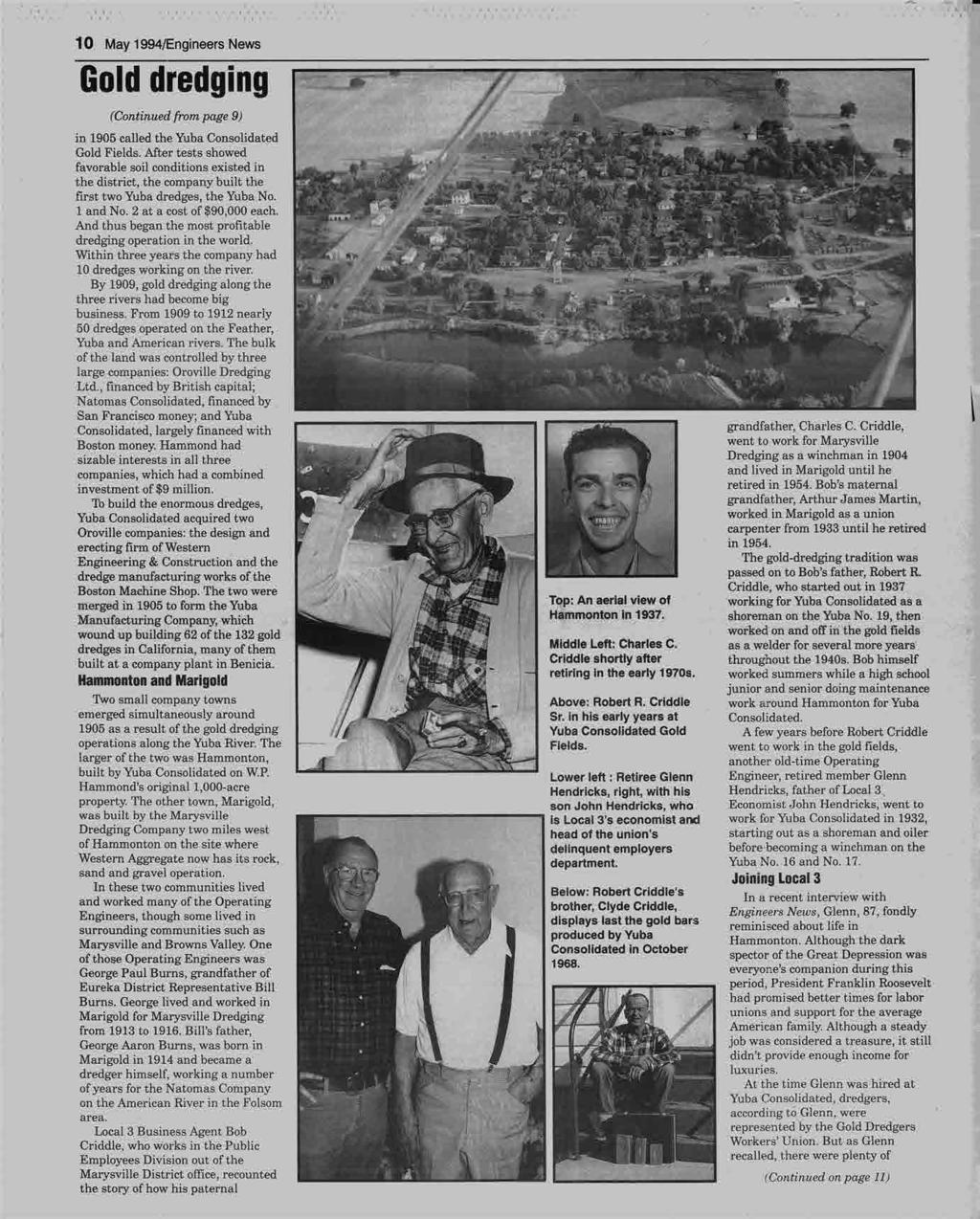 . 10 May 1994/Engineers News Gold dredging (Continued frompage 9) f.:2»k 3 in 1905 called the Yuba Consolidated...5 - Gold Fields. After tests showed *Y.