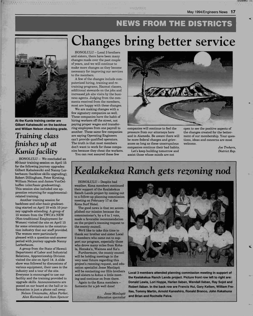 May 1994/Engineers News 17 NEWS FROM THE DISTRICTS - Changes bring better service L-_~ HONOLULU - Local 3 brothers ' and sisters, there have been many changes made over the past couple of years, and