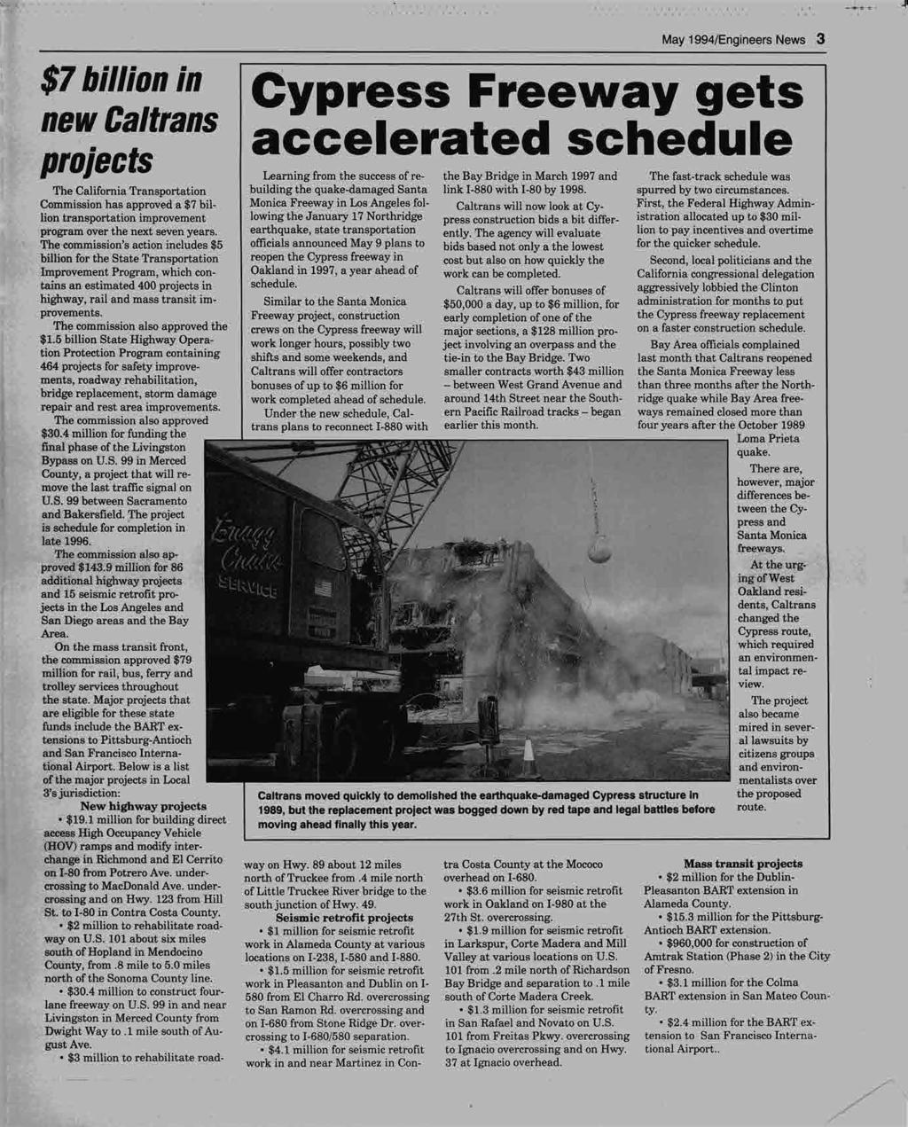 May 1994/Engineers News 3 $7 billion in Cypress Freeway gets new Caltrans projects accelerated schedule Learning from the success of re- the Bay Bridge in March 1997 and The fast-track schedule was