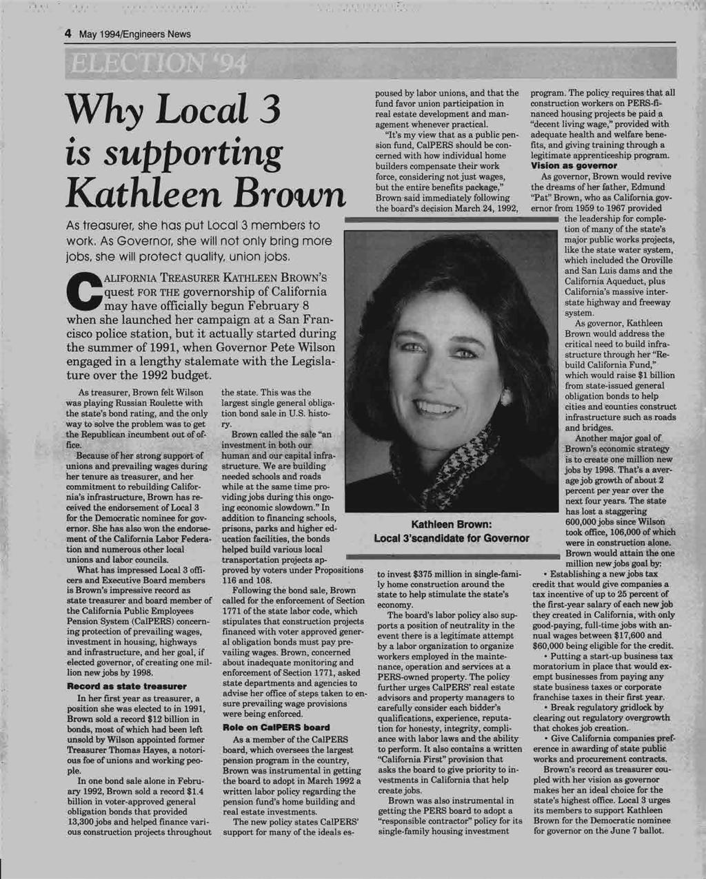 "'.,/'' 4 May 1994/Engineers News Why Local 3 ""It's my view that as a public pen- adequate health and welfare benets supporting builders Kathleen Brown Brown poused by labor unions, and that the"