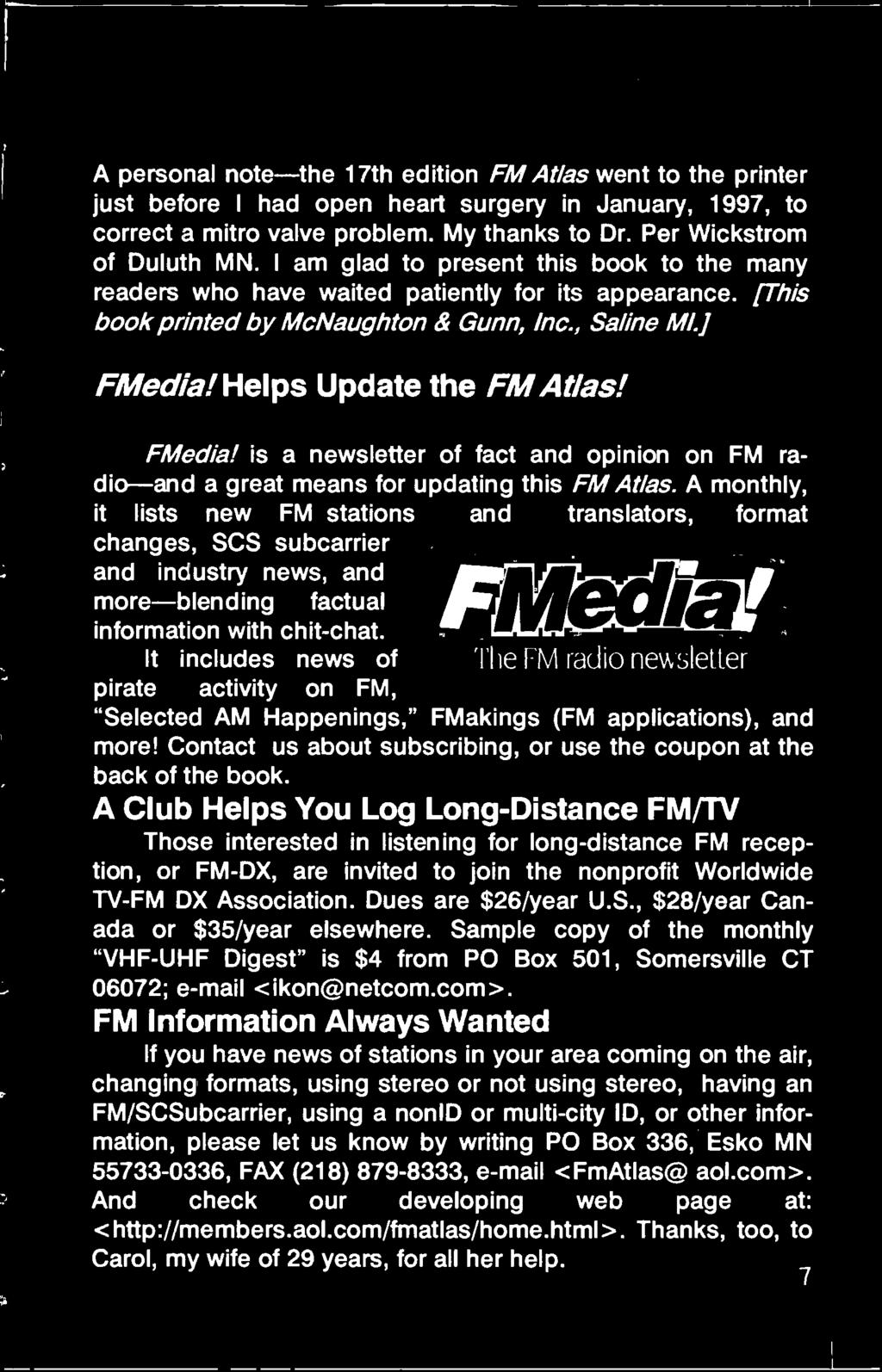 Helps Update the FM Atlas! FMedia! is a newsletter of fact and opinion on FM radio-and a great means for updating this FM Atlas.