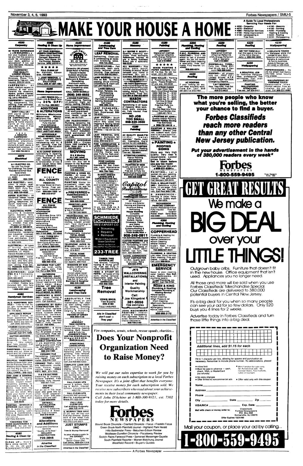 . November 3, 4, 5,1993 Forbes Newspapers / SMU-5 MAKE YOUR HOUSE A HOME A Quid* To Local Professional* Servicing Your Neadt For: 4030 Carpentry 4160 - Matonty 4070 - Eltetrlcil *41B0-Painting 4060 -