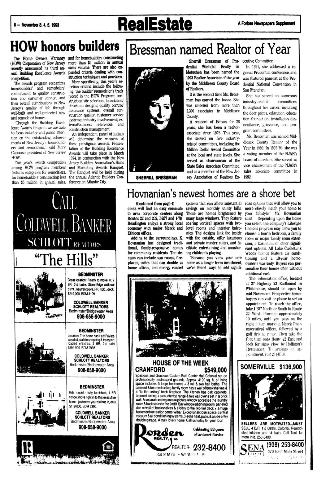 &-November 3,4,5,1993 RealEstate A Forte Newspapers Supplement HOW honors builders The Home Owners Warranty (HOW) Corporation of New Jersey recently announced its third annual Building Excellence