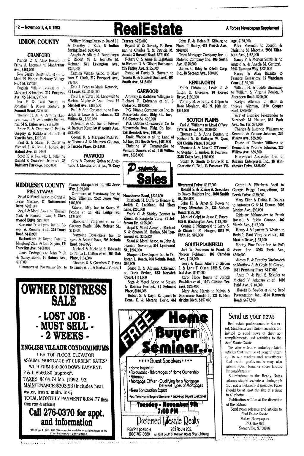 12 - November 3,4,5,1993 RealEstate A Forbes Newspaper! Supplement UNION COUNTY CRANFORD Francis C. & Alicv Russell to Cathy A Leonard, 20 MacArthur Ave., $164,000 New Jersey Realty Co.