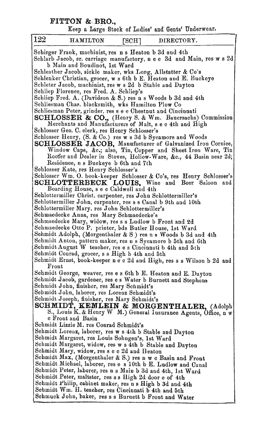 "FITTON &.BRO., Keep a ""Large Stock of Ladies' and' Gents' Underwear. 122 HAMILTON [SCHl DIRECTORY. Schirger :Frank, machinist, res n s Heaton b 3d and 4th Schlarb.J acob, sr."