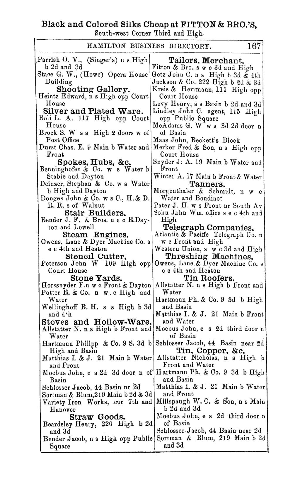 Black and Colored Silks Cheap at FITTON & BRO.'S, South-west Oorner Third and High. HAMILTON BUSINESS DIRECTORY. 167 Tailors, Merchant.,Parrish O. V., (Singer's) n s High b 2d and 3d Fitton & Bro.