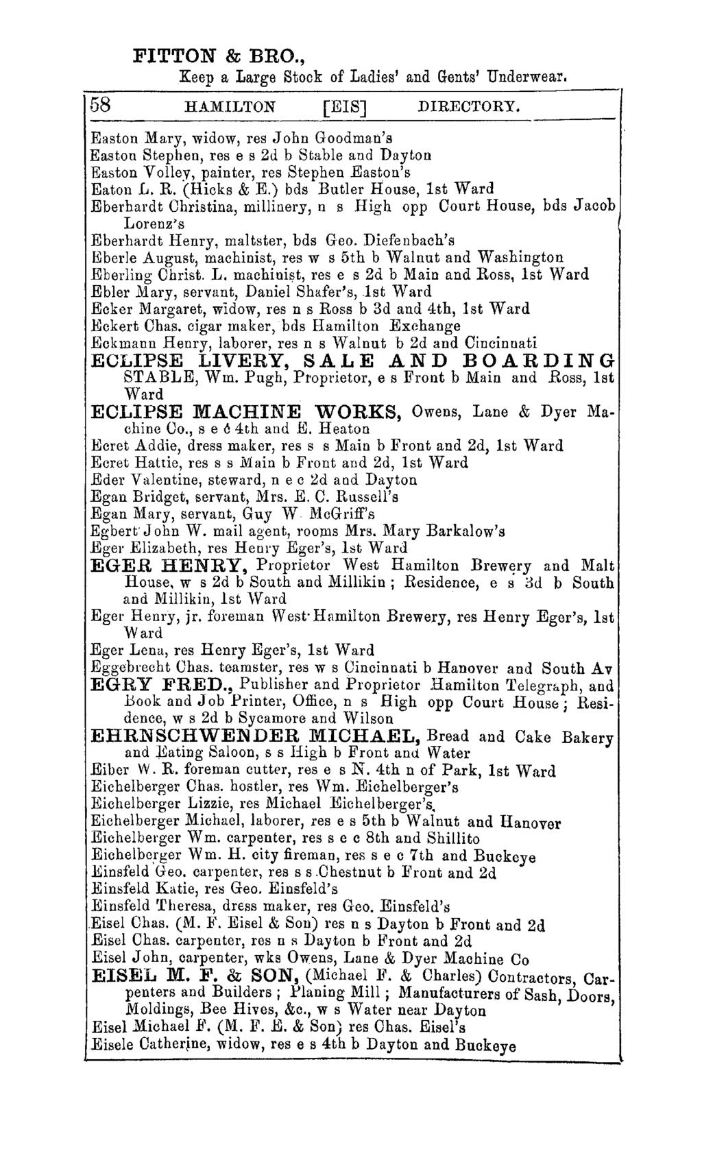 FITTON & BRO., Keep a Large Stock of Ladies' and Gents' Underwear. 58 HAMILTON [ElS] DIRECTORY. Easton Mary, widow, res John Goodma.