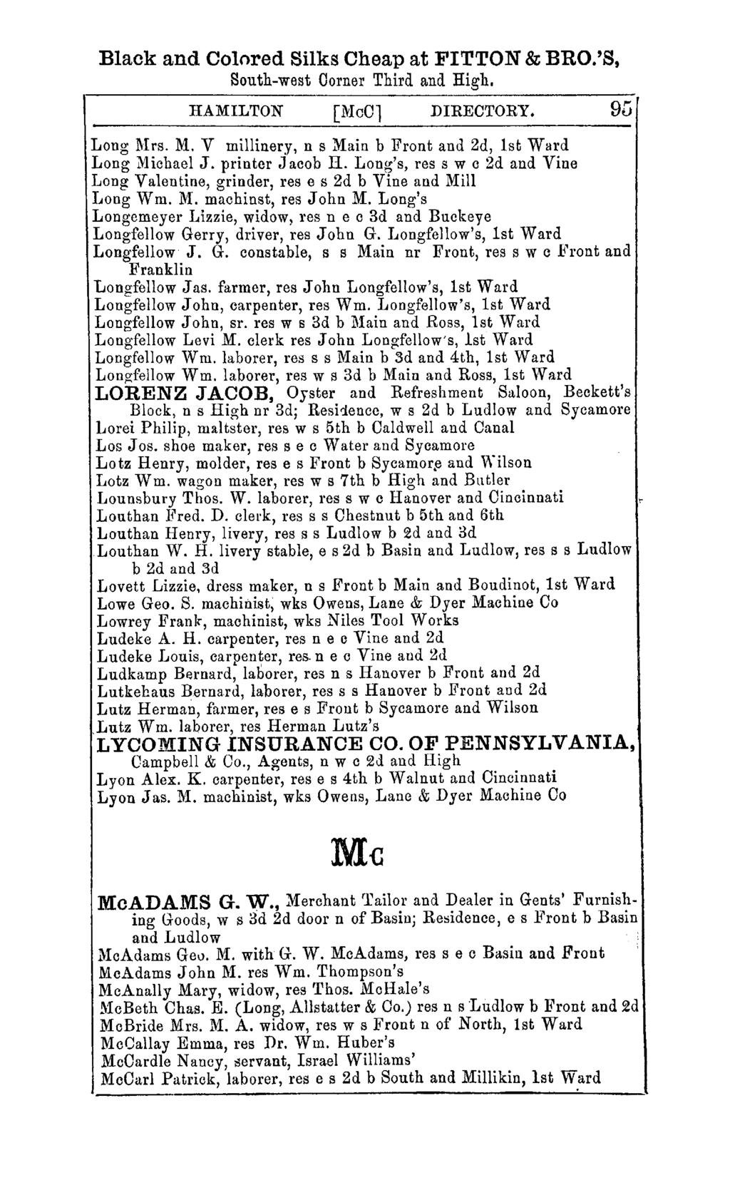 Black and Colored Silks Cheap at FITTON & BRO.'S, South-west Corner Third and High. HAMILTON [MeCl DIRECTORY. 9[) Long Mrs. M. V millinery, n s Main b Front and 2d, 1st Ward Long Michael J.
