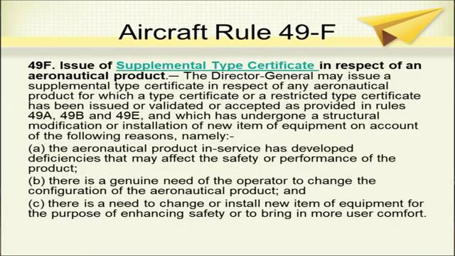 (Refer Slide Time: 15:12) Now, we come to aircraft rule 49 f it is issue of supplemental type certificate in respect of an aeronautical product.