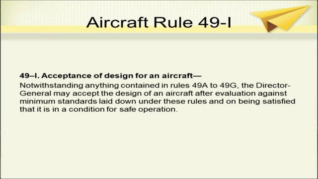 Aircraft rule 49 H is regarding regulation and control of aircraft components and items of equipment, the aircraft component and items of equipment not covered under the rule 49 A to 49 G, shall be