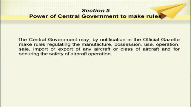 Section 4 of this aircraft act 1934 and empowers the Central Government to make rules to implement the convention of 1944.