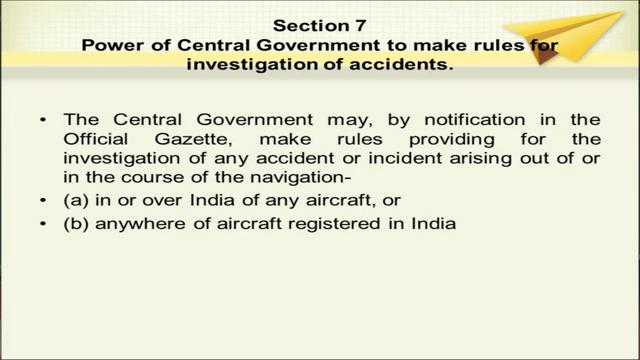 (Refer Slide Time: 03:24) Section 7 of the aircraft act gives power to the central government to make