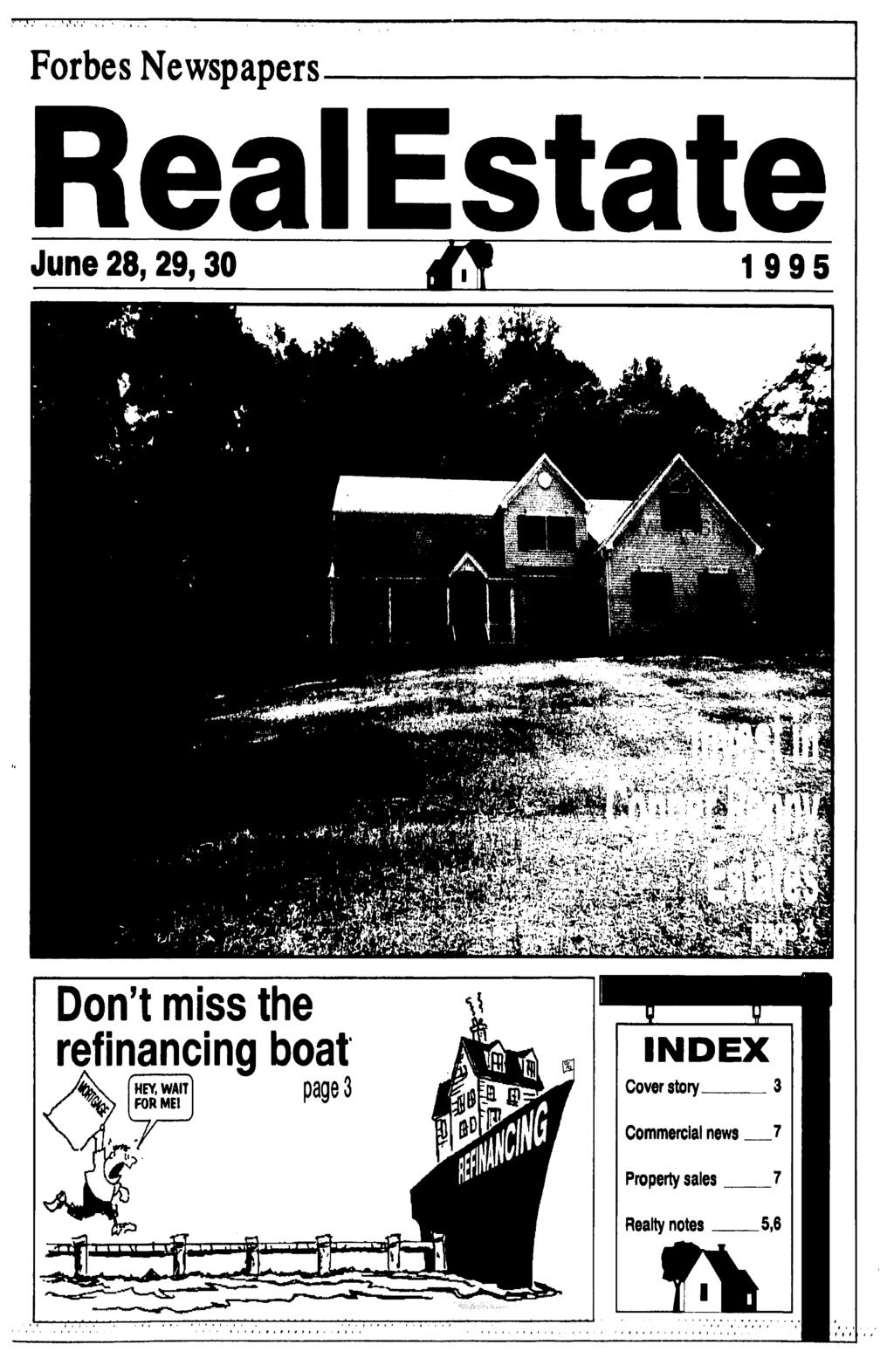 t, V * Forbes Newspapers June 28,29,30 1995 Don't miss the refinancing boat HEY, WAT