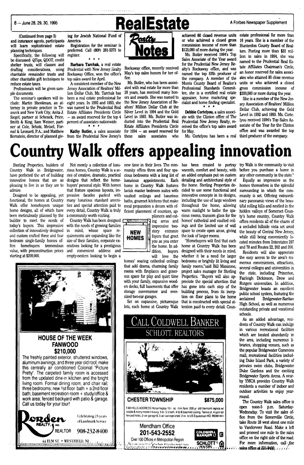 6-June28, 29,30,1995 RealEstate A Forbes Newspaper Supplement (Continued from page 5) ing for Jewish National Fund of achieved 60 closed revenue units estate professional for more than and insurance