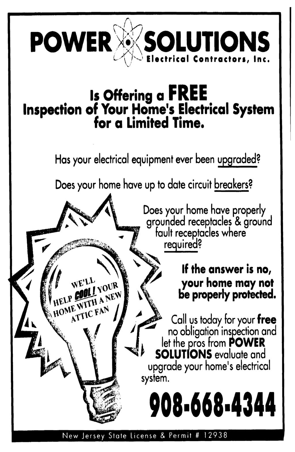 POWER SOLUTONS Electrical Contractors, nc. s Offering a FREE nspection of Your Home's Electrical System for a Limited Time. Has your electrical equipment ever been upgraded?